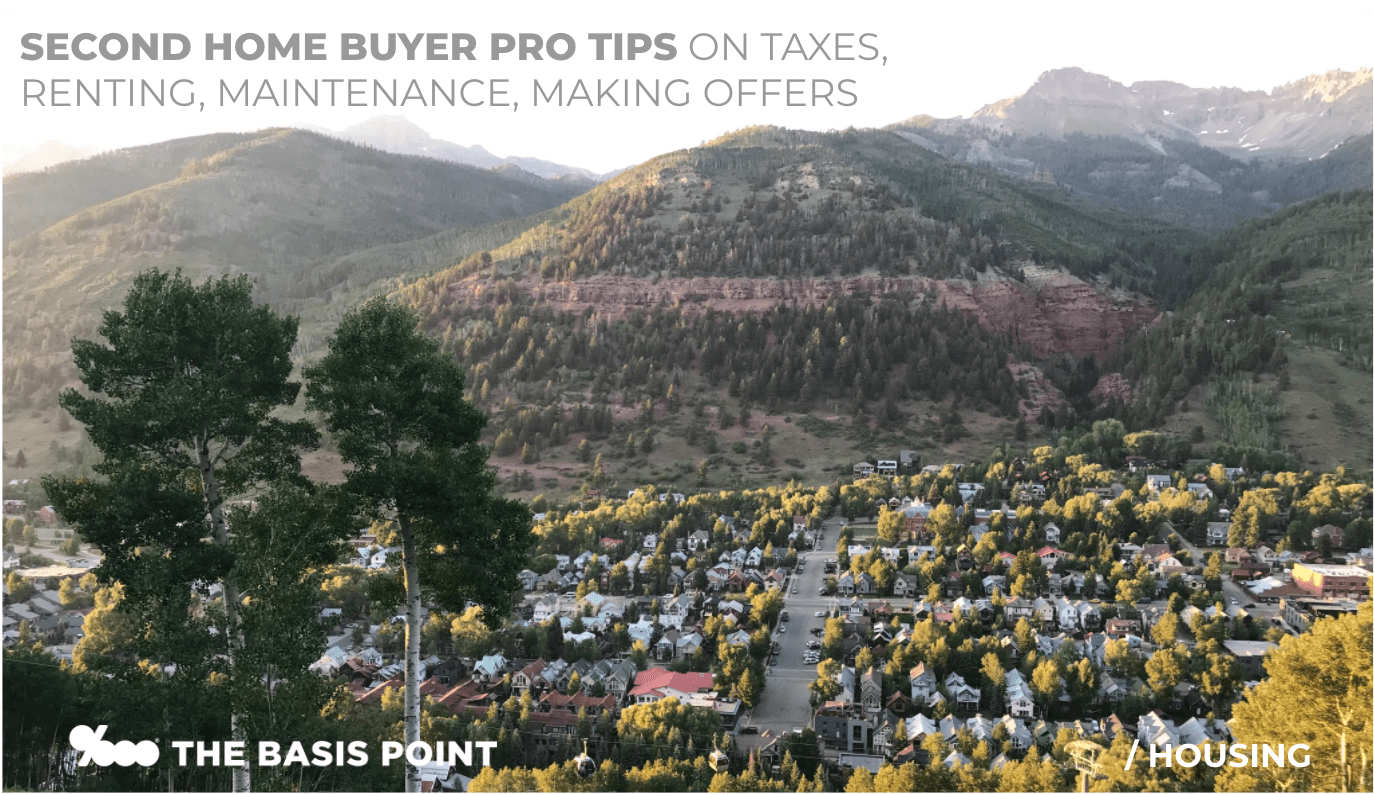 Second home buyer loans, tax benefits, renting, maintenance pro tips - The Basis Point